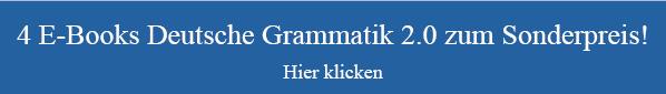 E-Book-Paket Deutsche Grammatik 2.0 zum Sonderpreis [hier klicken]