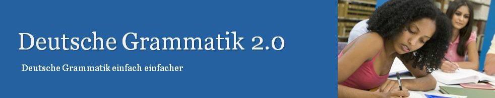 Startseite - Deutsche Grammatik 2.0 - Deutsche Grammatik 2.0